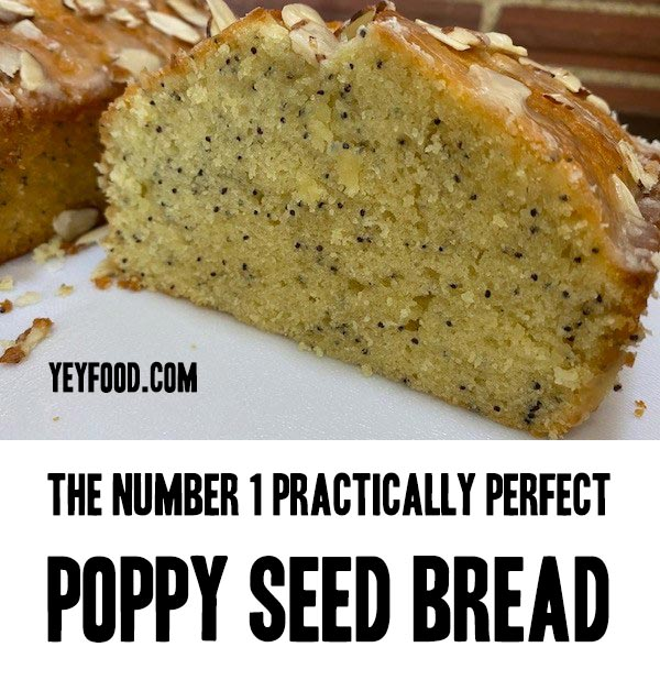 The Number 1 Practically Perfect Poppy Seed Bread