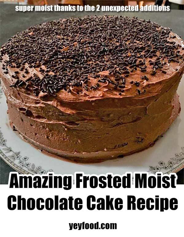 Amazing Frosted Moist Chocolate Cake Recipe
