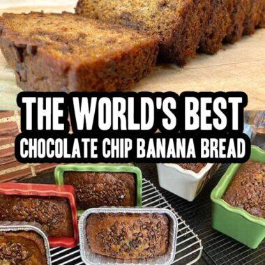 The World's Best Chocolate Chip Banana Bread Recipe