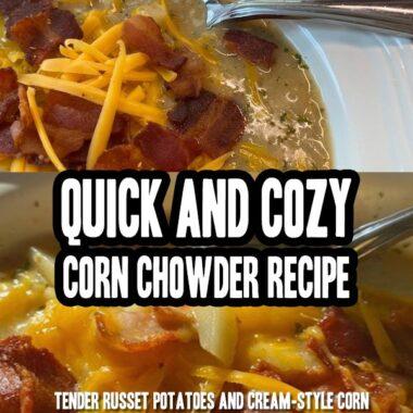 Quick And Cozy Corn Chowder Recipe