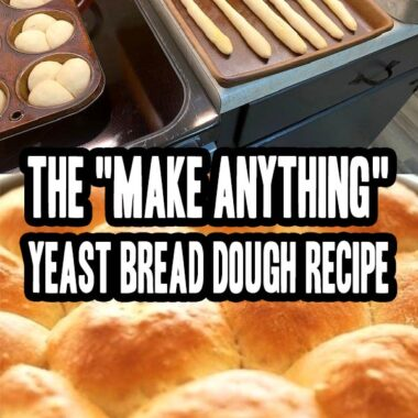 """The """"Make Anything"""" Yeast Bread Dough Recipe"""